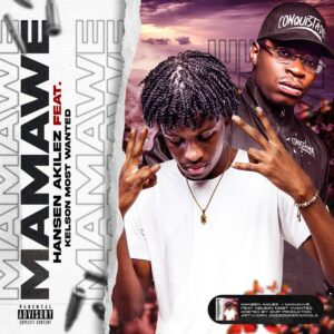 Read more about the article Akilez – Mamawê (Feat. Kelson Most Wanted) (Download mp3 2021)